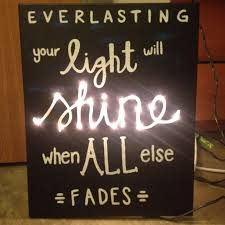 everlasting your light will shine when all else fades