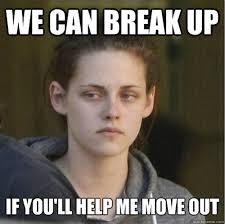 Breaking Up Meme - funny girl friend want break up meme bajiroo com