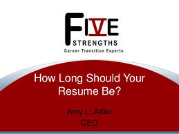 How Long Should Resumes Be How Long Should Your Resume Be