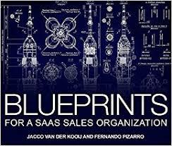 Buy Blueprints Blueprints For A Saas Sales Organization Jacco Vanderkooij