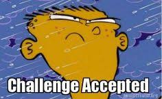 Challenge Accepted Meme Generator - nice meme in http mememaker us bro challenge accepted meme