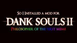 Dark Souls Meme - so i installed a mod for darksouls 2 youtube