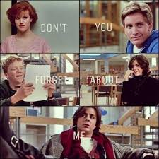 Breakfast Club Meme - dopl3r com memes don t you forget about me remember the