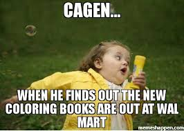 Chubby Meme - cagen when he finds out the new coloring books are out at wal