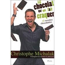 livre de cuisine michalak le chocolat qui me fait craquer broché christophe michalak