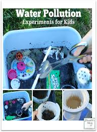 water pollution experiments for kids jdaniel4s mom