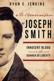 the assassination of joseph smith innocent blood on the banner of