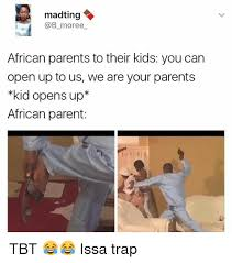 African Parents Meme - madting moree african parents to their kids you can open up to us
