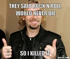 Memes Rock N Roll - pin by wendy french on i still believe in this rock n roll i
