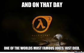Half Life 3 Confirmed Meme - half life 3 confirmed by likeaboss meme center