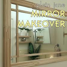 how to decorate bathroom mirror plain jane wall mirror makeover the decor guru