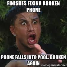 Broken Phone Meme - finishes fixing broken phone phone falls into pool broken again