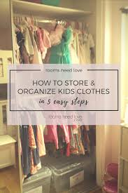 how to organize u0026 store kids clothes rooms need love