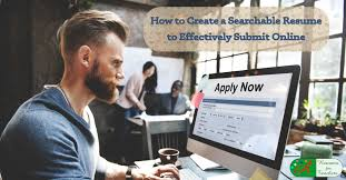 Apply Resume Online by How To Create A Searchable Resume To Effectively Submit Online
