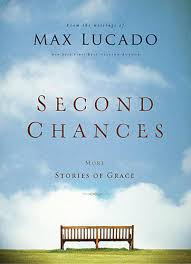 book review second chances by max lucado s ponderings
