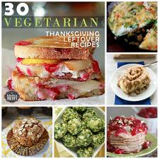 30 vegetarian thanksgiving leftover recipes kitchen treaty