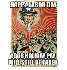 Labor Day Meme - 25 best memes about happy labor day happy labor day memes
