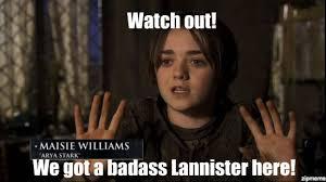 Stark Meme Generator - watch out arya weknowmemes generator