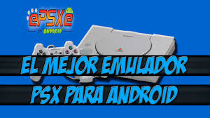 epsxe android apk descargar epsxe pro 1 9 37 emulador psx para android apk bios