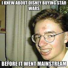Internet Nerd Meme - mainstream d star wars know your meme