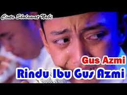 download mp3 gus azmi ibu aku rindu rindu ibu gus azmi menangis syubbanul muslimin mp3 download youtube