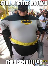 Affleck Batman Meme - still a better batman than ben affleck by bludstaindyo meme center