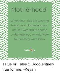 Motherhood Memes - motherhood when your kids are wearing brand new clothes and you are