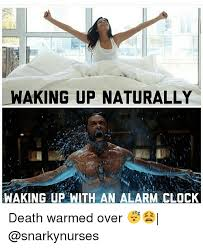 Alarm Clock Meme - waking up naturally waking up with an alarm clock death warmed over