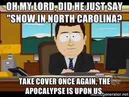 North Carolina Meme - 12 thoughts north carolinians have during a snowstorm