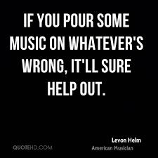 House Music Memes - levon helm the band music therapy pinterest music lyrics