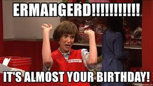 Meme Generator Ermahgerd - ermahgerd it s almost your birthday target lady