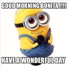 Have A Good Day Meme - meme creator good morning bonita have a wonderful day meme