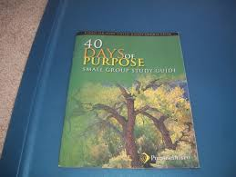 40 days of purpose small group study guide rick warren amazon
