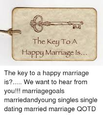 Happy Marriage Meme - the key to a happy marriage is the key to a happy marriage is we