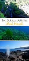 top outdoor activities in maui hawaii traveling nine to fiver