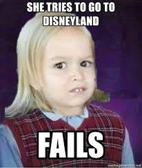 Chloe Disneyland Meme - she tries to go to disneyland fails bad luck chloe meme generator