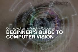 beginner u0027s guide to computer vision u2013 connectedreams blog u2013 medium