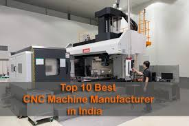 top 10 best cnc machine manufacturer in india most popular