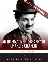 an interactive biography of charlie chaplin by charles river