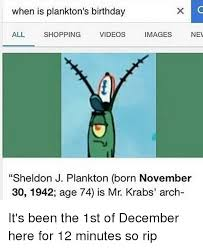 Plankton Meme - when is plankton s birthday all shopping videos images new sheldon j