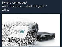 Wii U Meme - wii u was dead before it came out meme xyz