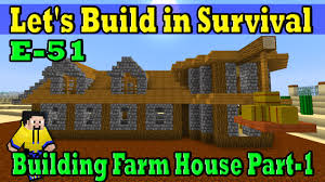 minecraft let u0027s build in survival e 51 building farm house part 1