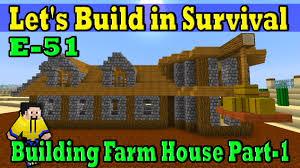 minecraft let u0027s build in survival e 51 building farm house part 1