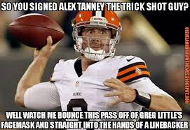 Brandon Weeden Memes - cleveland browns memes welcome back brandon weeden