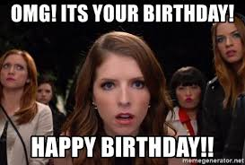 Pitch Perfect Meme - omg its your birthday happy birthday pitch perfect 2 omg