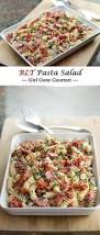 Pasta Salad Recipe Mayo by Best 25 Blt Pasta Salads Ideas On Pinterest Blt Recipes Cold