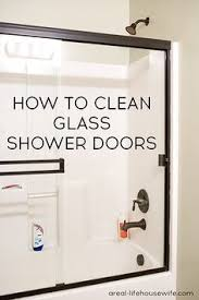 Best Thing To Clean Shower Doors How To Clean Shower Glass Doors The Easy Way I This Diy Idea