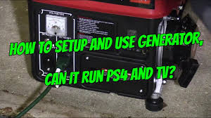 130 generator 1000 watts setup will it run tv u0026 ps4 youtube
