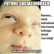Social Worker Meme - future social worker meme 4 socialworker com