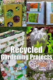 9 recycled projects and ideas for your garden lovely greens